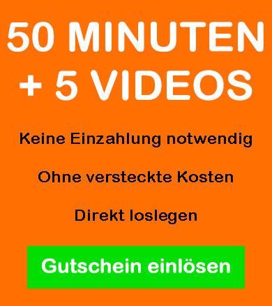 Gutschein für 50 Minuten gratis und 5 gratis Sexvideos